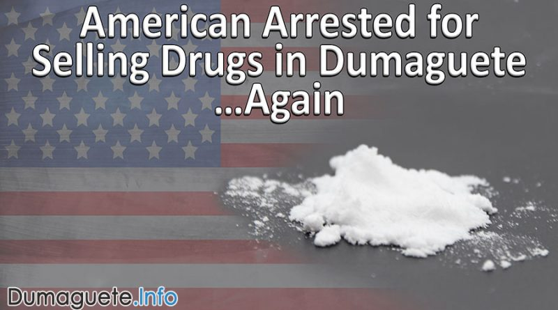 American Arrested for Selling Drugs in Dumaguete…Again
