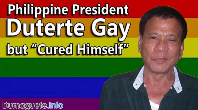 "Philippine President Rodrigo Duterte Gay but ""Cured Himself"""