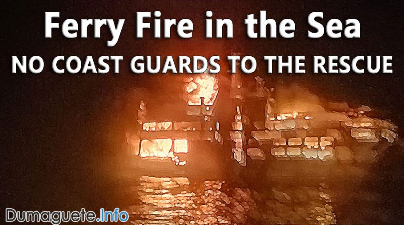 Ferry Fire in the Sea – NO COAST GUARDS TO THE RESCUE