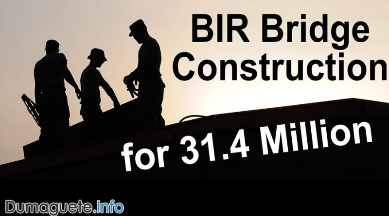 BIR Bridge Construction for 31.4 Million