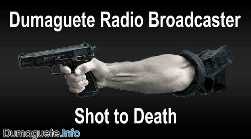Dumaguete Radio Broadcaster - Shot to Death