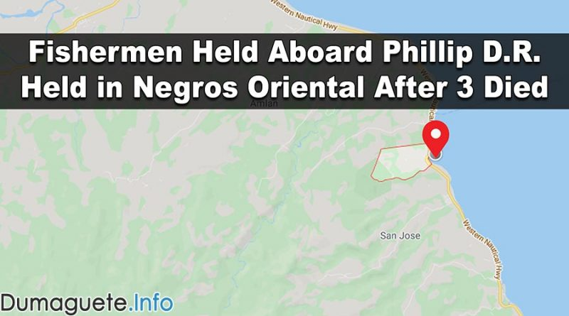 Fishermen Held Aboard Phillip D.R. Held in Negros Oriental After 3 Died
