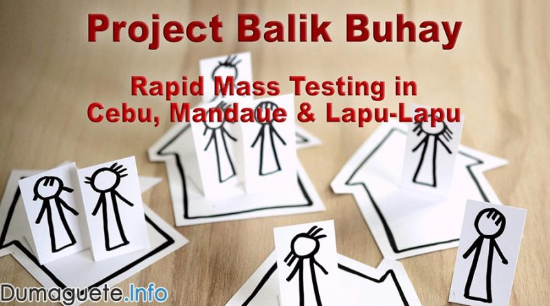 Project Balik Buhay - Rapid Mass Testing in Cebu, Mandaue and Lapu-Lapu