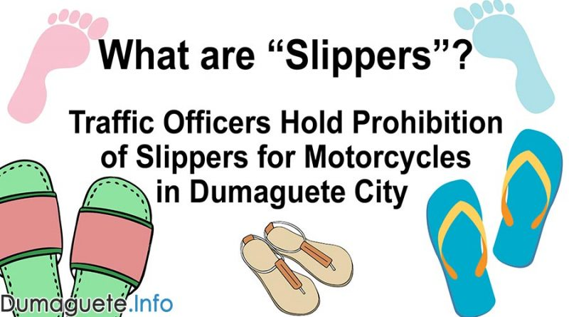 "What are ""Slippers""? – Traffic Officers Hold Prohibition of Slippers for Motorcycles in Dumaguete City"