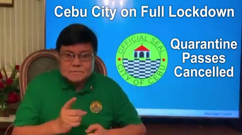 Cebu City on Full Lockdown – All Quarantine Passes Cancelled