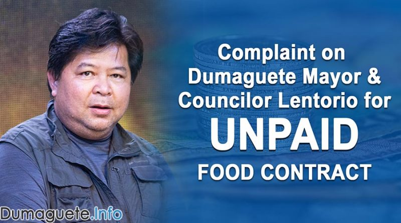 Complaint on Dumaguete Mayor & Councilor Lentorio for Unpaid Food Contract