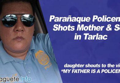 Parañaque Policeman Shots Mother & Son in Tarlac