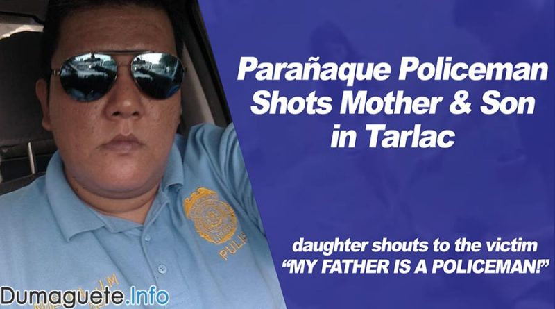 Parañaque Policeman Shots Mother & Son in Tarlac